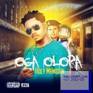 Holy Mansion - Oga Olopa